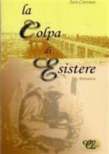 Sara Cotroneo - LA COLPA DI ESISTERE - COTRONEO EDITORE
