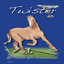 Twister Illustrated Children's Book for K5 to 5th Grade-horse story set on farm