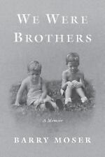 We Were Brothers by Moser, Barry