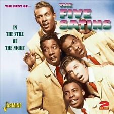 The  Best of. The Five Satins: In the Still of the Night by The Five Satins...