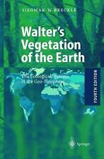 Walter's Vegetation of the Earth : The Ecological Systems of the...