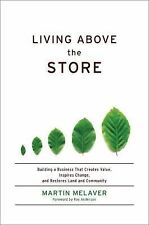Living above the Store: Building a Business That Creates Value, Inspires Change,