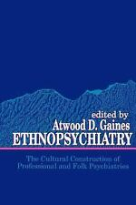 Ethnopsychiatry: The Cultural Construction of Professional and Folk Psychiatrie