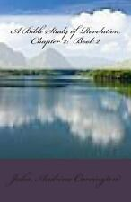 A Bible Study of Revelation Chapter 2: Book 2 by Julia Audrina Carrington...