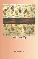 How to Fly (Carnegie Mellon Series in Short Fiction), Rachael Perry, Good Book