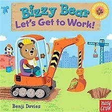 Bizzy Bear: Bizzy Bear: Let's Get to Work! by Nosy Crow (2012, Board Book)