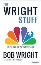 The Wright Stuff : From NBC to Autism Speaks by Bob Wright (2016, Hardcover)