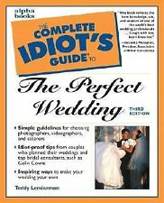 The Complete Idiot's Guide: Complete Idiot's Guide to the Perfect Wedding by...