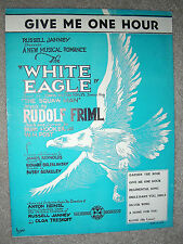 1931 GIVE ME ONE HOUR Sheet Music by Rudolf Friml, Brian Hooker THE WHITE EAGLE