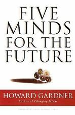 Five Minds for the Future (Leadership for the Common Good) Gardner, Howard Hard