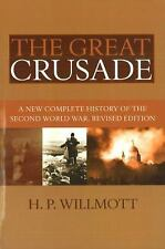 The Great Crusade : A New Complete History of the Second World War by H. P....