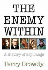 The Enemy Within: A History of Spies, Spymasters, and Espionage (General Militar