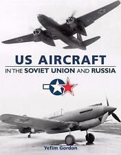 US Aircraft In The Soviet Union And Russia (US Aircraft for The Soviets, WWII)