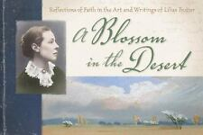 A Blossom in the Desert: Reflections of Faith in the Art and Writings of Lilias