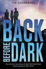 A Code of Silence Novel: Back Before Dark by Tim Shoemaker (2013, Hardcover)