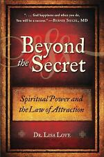 Excellent, Beyond the Secret: Spiritual Power and the Law of Attraction, Dr. Lis