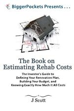 The Book on Estimating Rehab Costs The Investor's Guid by Mr. J Scott Paperback