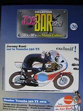 FASCICULE SERIE 2 JOE BAR TEAM 26 YAMAHA 350 TZ / MOTO 2