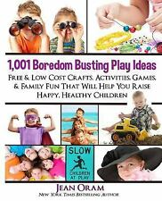 1,001 Boredom Busting Play Ideas : Free and Low Cost Crafts, Activities,...