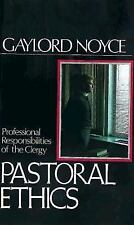 Pastoral Ethics : Professional Responsibilities of the Clergy by Gaylord...