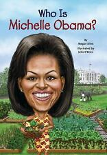 Who Was... ?: Who Is Michelle Obama? by Megan Stine (2013, Paperback)