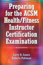 Preparing for the Acsm HealthFitness Instructor Certification Examination