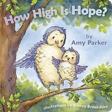 Faith, Hope, Love: How High Is Hope? (padded Board Book) by Amy Parker (Board...