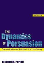 The Dynamics of Persuasion: Communication and Attitudes in the 21st Ce-ExLibrary