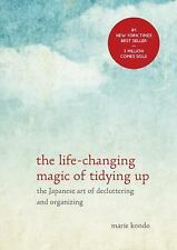 The Life-Changing Magic of Tidying Up : The Japanese Art of Decluttering and...