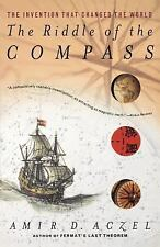 The Riddle of the Compass : The Invention That Changed the World by Amir D....