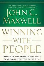 Winning with People : Discover the People Principles That Work for You Every Tim