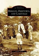 Images of America Ser.: Berkley, Freetown, and Lakeville by Gail E. Terry...