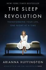 New The Sleep Revolution Transforming Your Life One Night at a Time Hard Cover