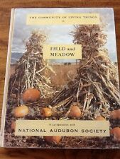 THE COMMUNITY OF LIVING THINGS IN FIELD AND MEADOW AUDUBON SOCIETY