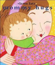 Mommy Hugs (Classic Board Books) by Karen Katz