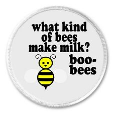 "What kind of bees make milk? Boo-bees 3"" Sew On Patch Bee Joke Boobs Humor"
