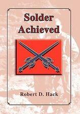 Solder Achieved by Robert D. Hack (2011, Paperback)