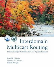 Interdomain Multicast Routing: Practical Juniper Networks and Cisco Systems Solu