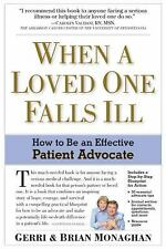 When a Loved One Falls Ill : How to Be an Effective Patient Advocate by Gerri...