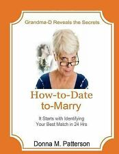 How to Date to Marry -- It Starts with a Plan : Grandma d Reveals Six Dating...