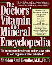 The Doctor's Vitamin and Mineral Encyclopedia by Sheldon Saul Hendler (1991,...