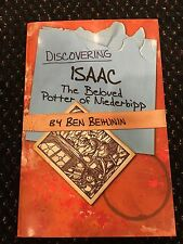 New Discovering Isaac: The Beloved Potter of Niederbipp by Ben Behunin Book