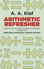 Arithmetic Refresher: Improve your working knowledge of arithmetic by A. A. Klaf