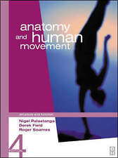 Anatomy and Human Movement: Structure and Function by Derek Field, Roger W....