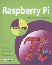 Raspberry Pi in easy steps by McGrath, Mike, Good Book