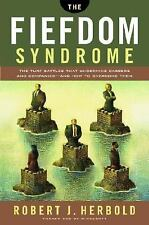 The Fiefdom Syndrome: The Turf Battles That Undermine Careers and Companies - An