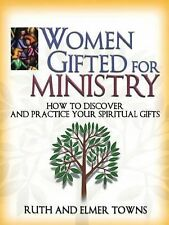 Women Gifted for Ministry:  How to Discover and Practice Your Spiritual Gifts b