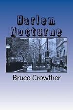 Harlem Nocturne by Bruce Crowther (2013, Paperback)
