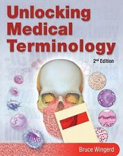 Unlocking Medical Terminology by Bruce S Wingerd