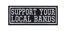 Support Your Local Bands Biker Heavy Rocker Patch Aufnäher Bügelbild Badge Music